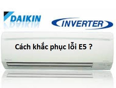 cach khac phuc dieu hoa daikin loi e5